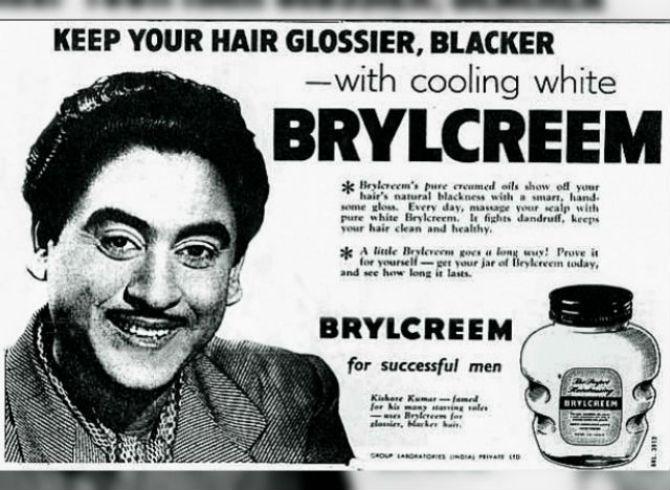 १९५५ साली आलेल्या ब्रीलक्रीमच्या जाहिरातीवर अभिनेते, गायक किशोर कुमार झळकले होते. 'विविध भूमिकांसाठी ओळखले जाणारे किशोर कुमार त्यांचे केस चमकदार आणि काळेभोर दिसण्यासाठी ब्रीलक्रीमचा वापर करतात', असे त्या जाहिरातीवर लिहण्यात आले होते.